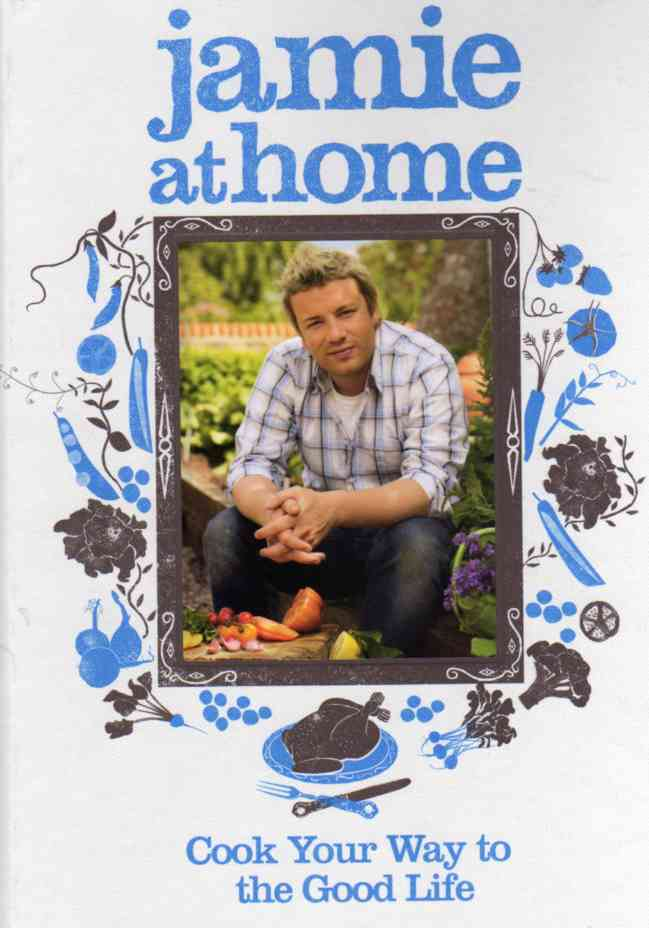 cookbook reviews Jamie at Home - Cook Your Way to the Good Life