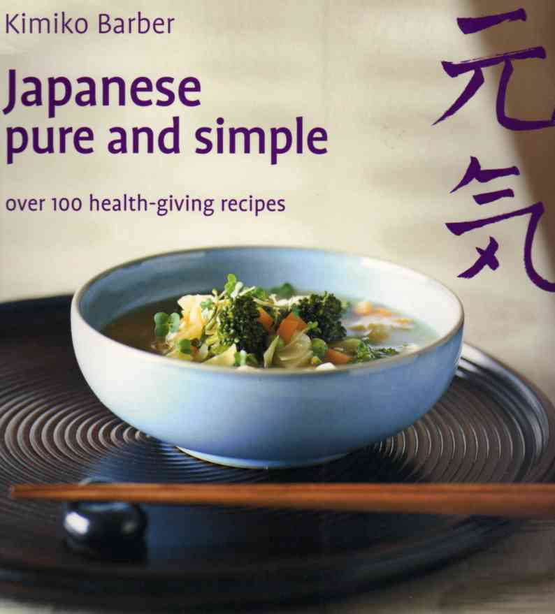 Japanese Pure and Simple by Kimiko Barber – review