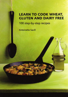 Learn to Cook Wheat, Gluten and Dairy Free by Antoinette Savill – review