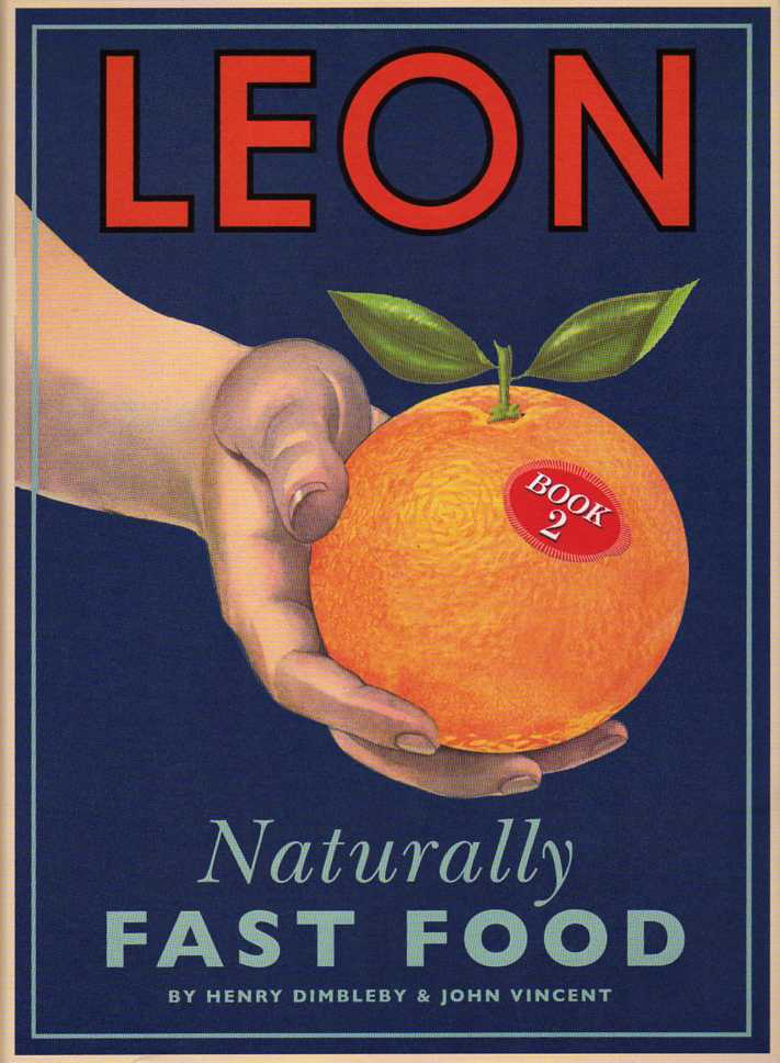 Leon – Naturally Fast Food by Henry Dimbleby – review