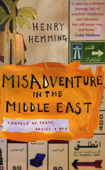 Misadventure in the Middle East by Henry Hemming – review