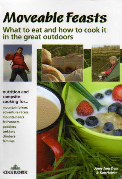 Moveable Feasts What to Eat and How to Cook it in the Great Outdoors