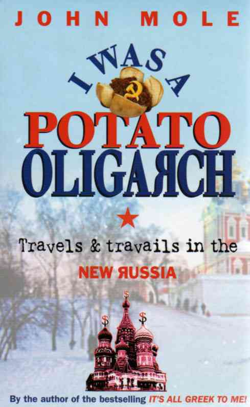 I Was a Potato Oligarch by John Mole – review