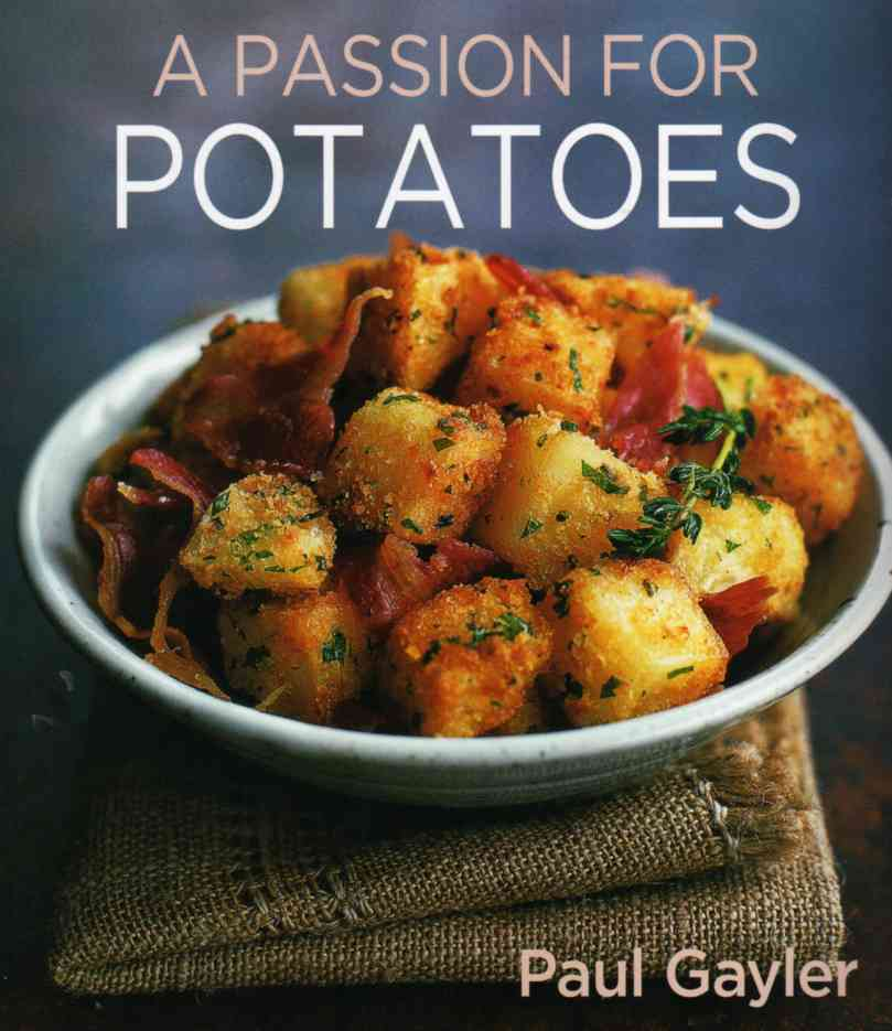 A Passion for Potatoes by Paul Gayler – review
