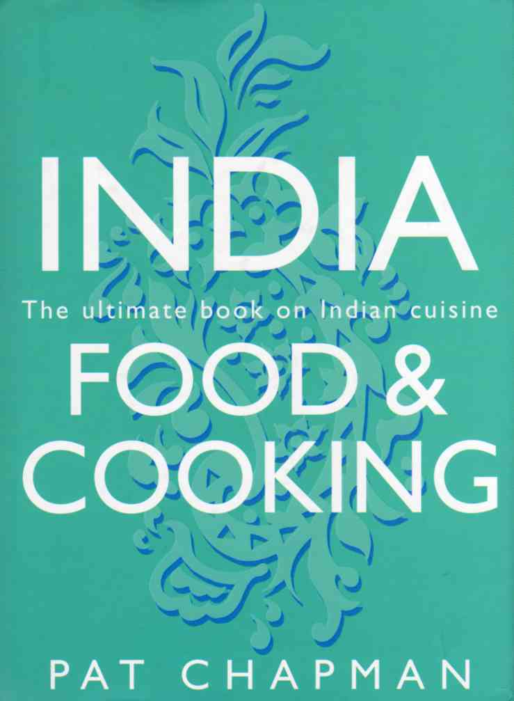 India Food and Cooking by Pat Chapman – review