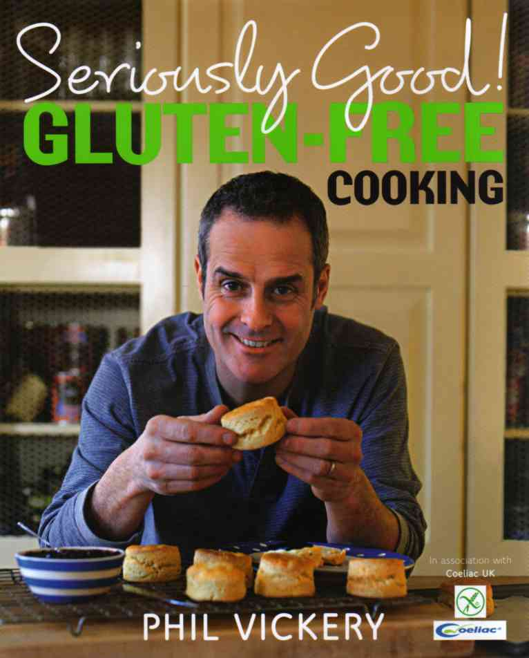 Seriously Good Gluten-Free Cooking by Phil Vickery – review
