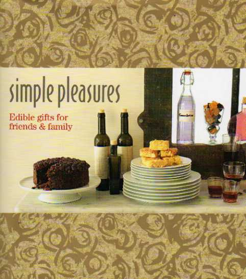 Simple Pleasures – Edible Gifts for Friends and Family – review
