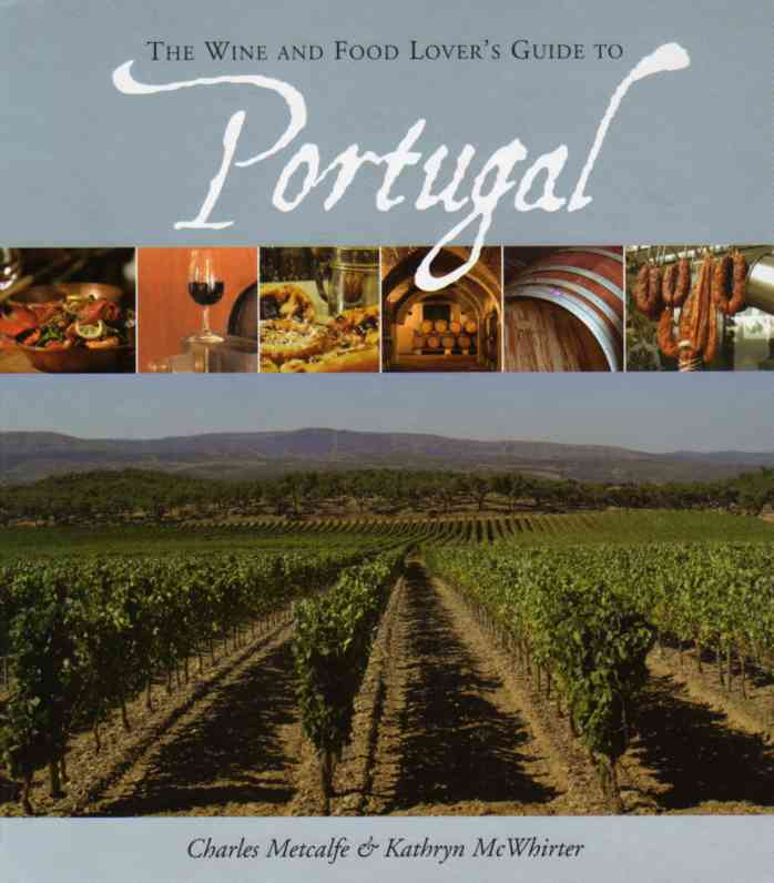 Charles Metcalfe Wine and Food Lover's Guide to Portugal