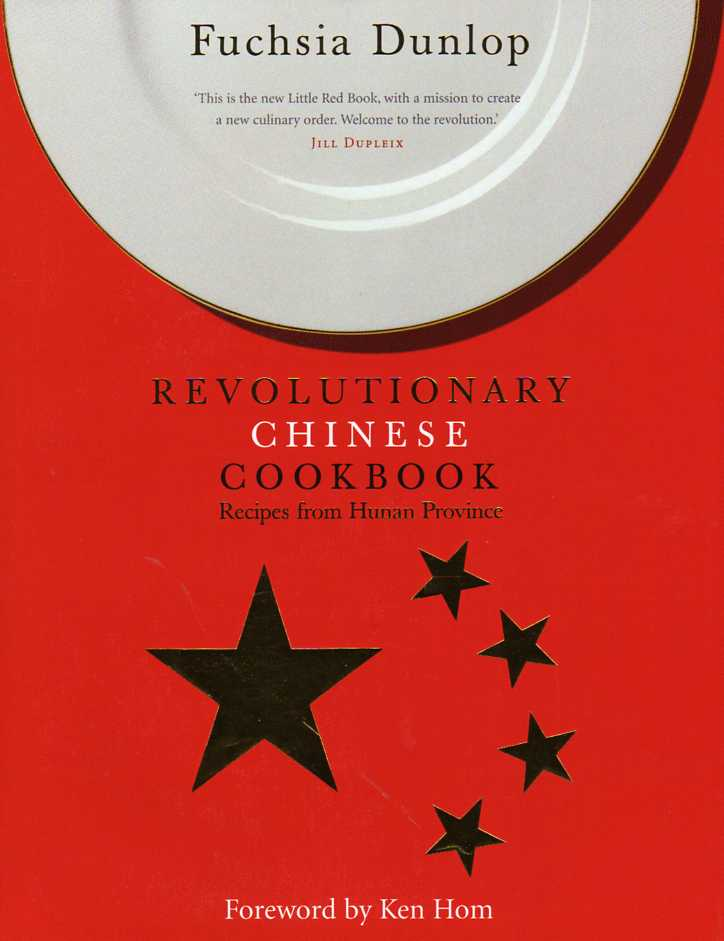 The Revolutionary Chinese Cookbook by Fuchsia Dunlop – review