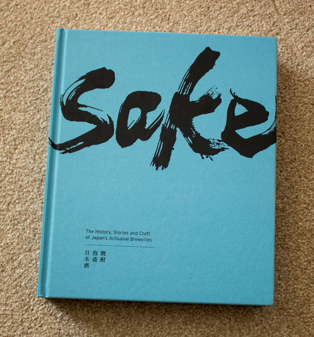 Sake: The History, Stories and Craft of Japan's Artisanal Breweries – book review