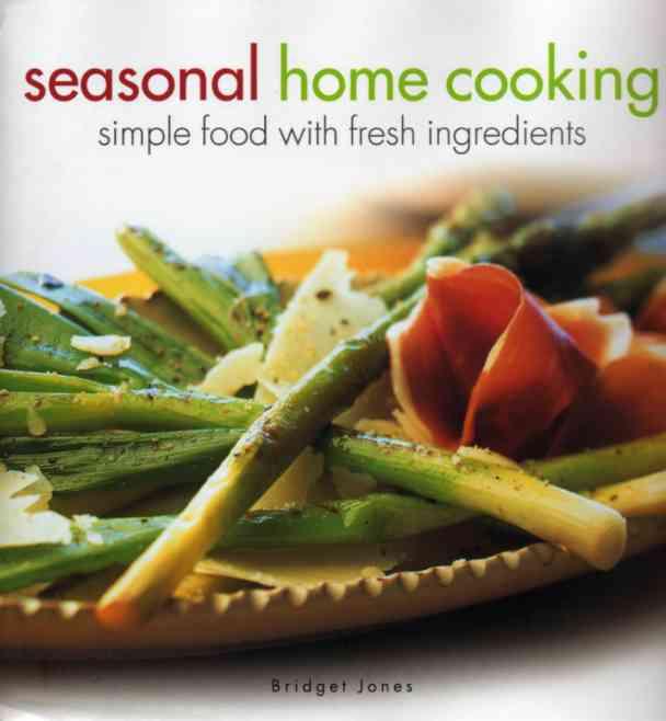 Seasonal Home Cooking by Bridget Jones – review