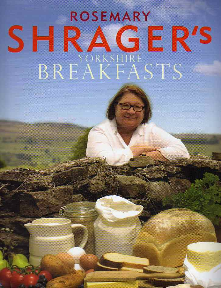 Rosemary Shrager's Yorkshire Breakfasts – review