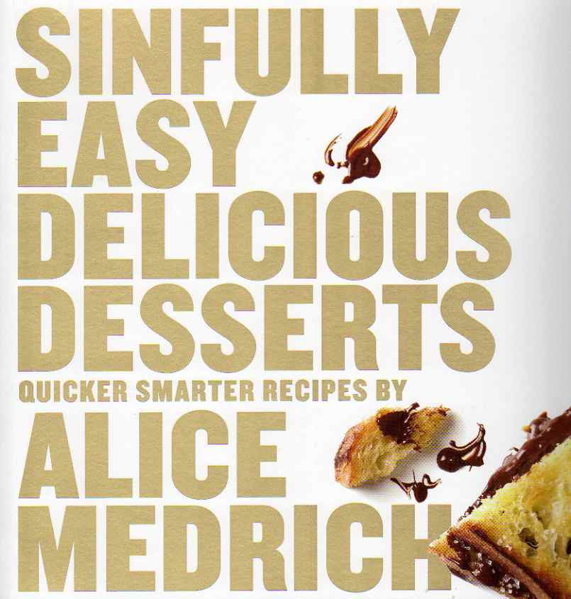Sinfully Easy Delicious Desserts by Alice Medrich – review