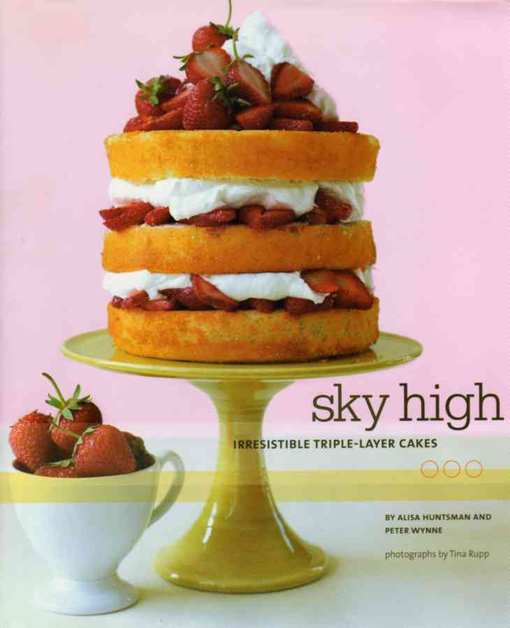 Sky High – Irresistible Triple-Layer Cakes by Alisa Huntsman – review