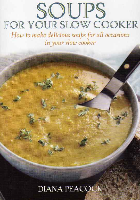 Soups for your Slow Cooker by Diana Peacock – review