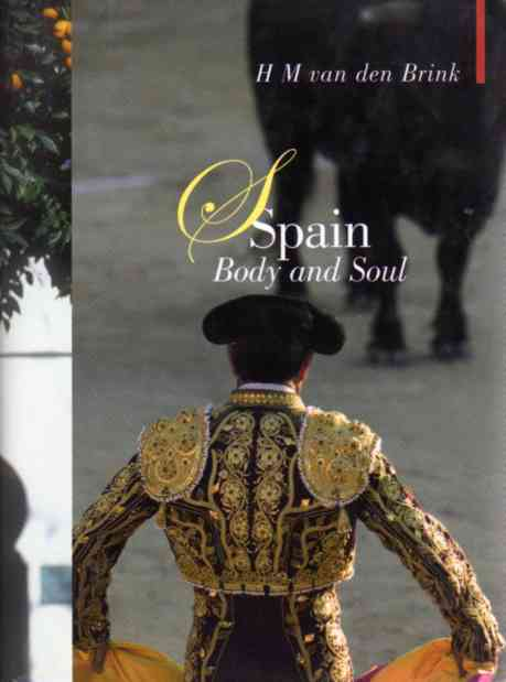 Spain Body and Soul by H M van den Brink – review