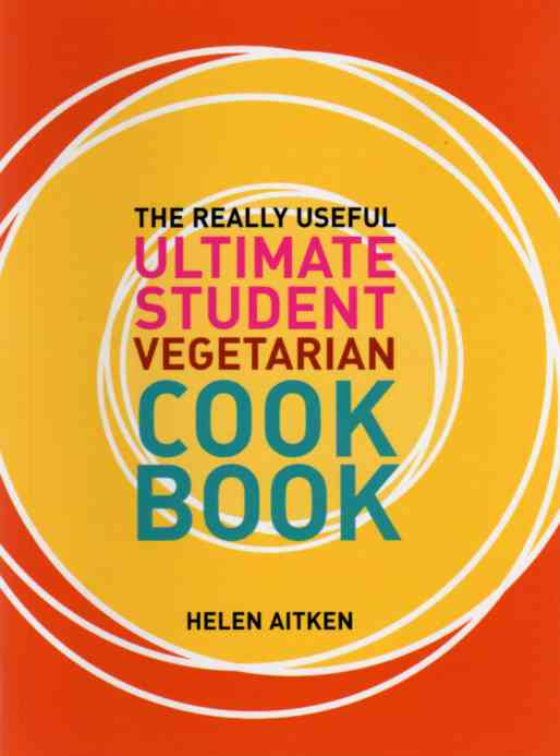 The Really Useful Ultimate Student Vegetarian Cookbook – review