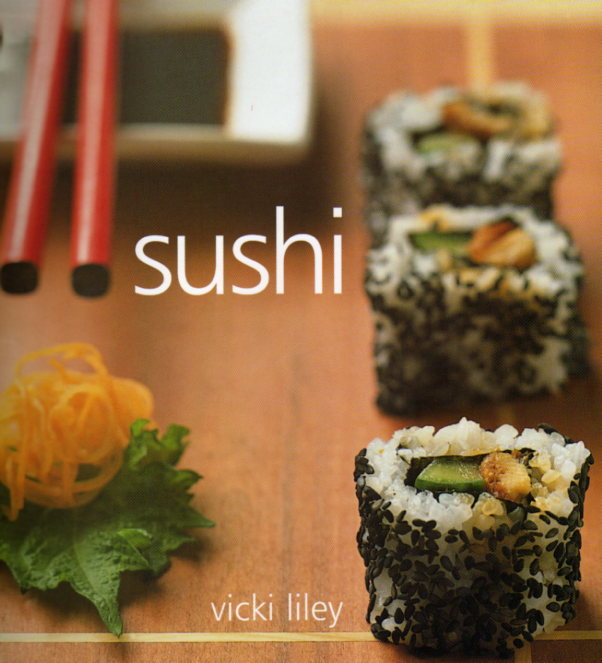 Sushi by Vicki Liley – cookbook review