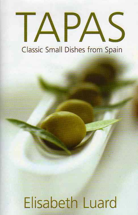 Tapas – Classic small dishes from Spain by Elisabeth Luard – review