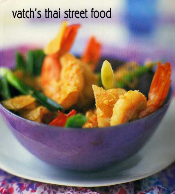Vatch's Thai Street Food by Vatcharin Bhumichitr – review