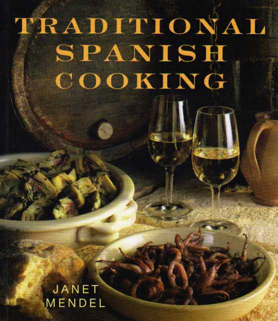 Traditional Spanish Cooking by Janet Mendel – review
