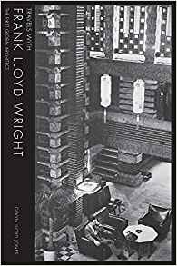 Travels with Frank Lloyd Wright by Gwyn Lloyd Jones – review