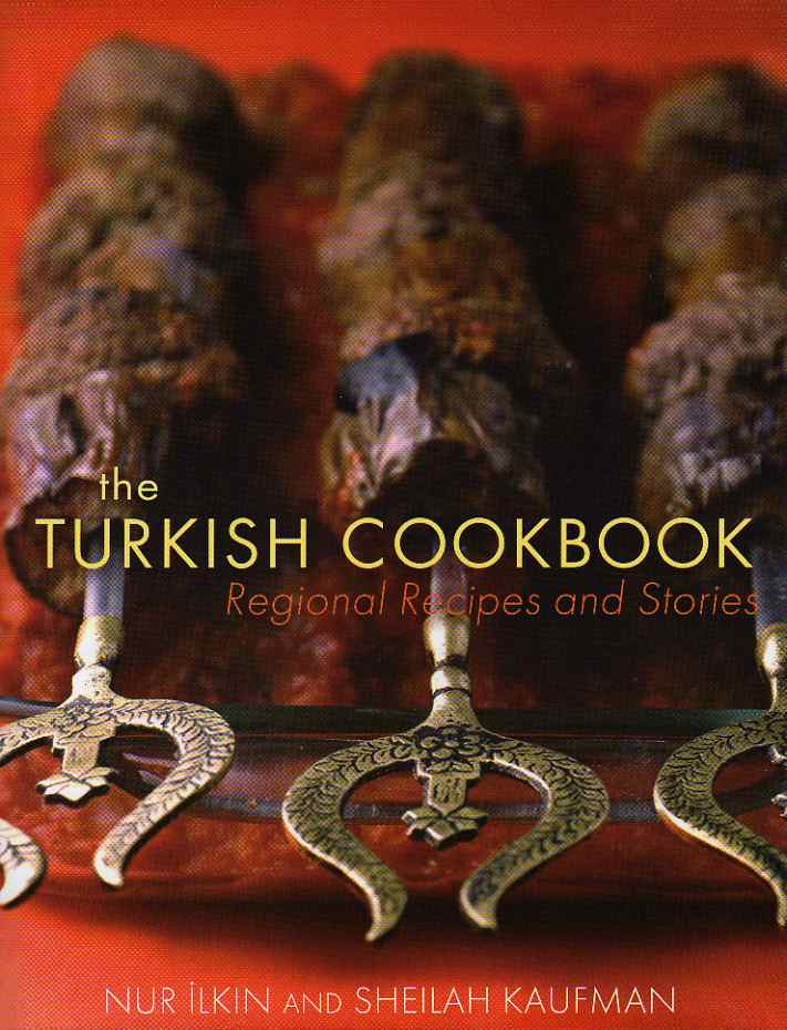 The Turkish Cookbook by Nur Ilkin and Sheilah Kaufman – review