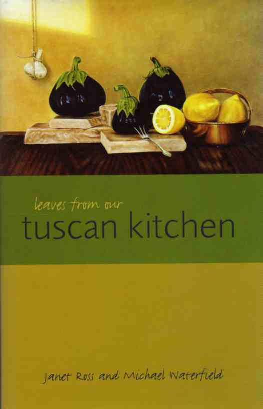 Leaves from our Tuscan Kitchen by Janet Ross – review