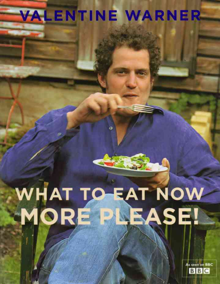 What to Eat Now – More Please by Valentine Warner – review