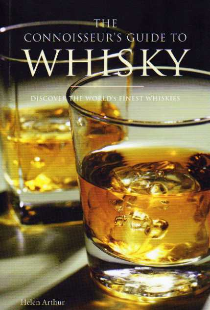 The Connoisseur's Guide to Whisky by Helen Arthur – review