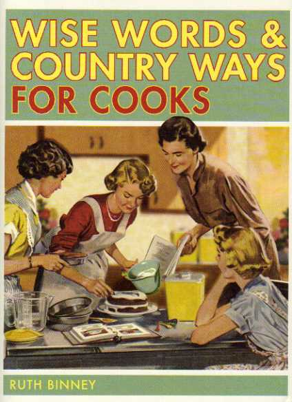 Wise Words and Country Ways for Cooks by Ruth Binney – review