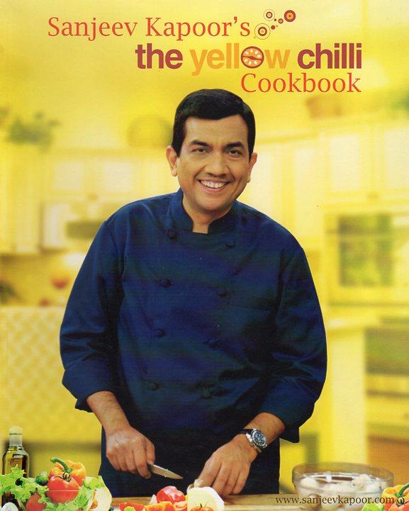 Sanjeev Kapoor The Yellow Chilli Cookbook