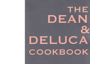 Dean and Deluca Cookbook by David Rosengarten – review