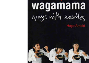 Wagamama – Ways with Noodles by Hugo Arnold – review