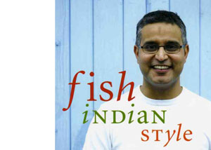 Fish Indian Style by Atul Kochhar – review