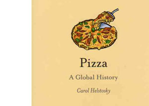 Pizza – A Global History by Carol Helstosky – review