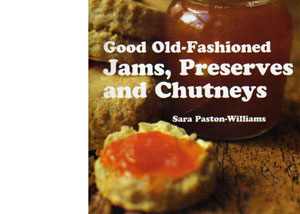 Good Old Fashioned Jams, Preserves and Chutneys – review