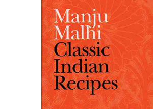 Classic Indian Recipes by Manju Malhi – review
