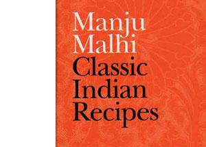 Classic Indian Recipes by Manju Malhi – review