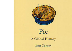 Pie – A Global History by Janet Clarkson – review
