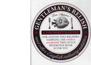 Gentleman's Relish – A Compendium of English Culinary Oddities – review