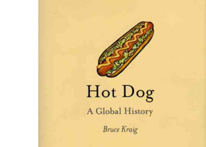 Hot Dog – A Global History by Bruce Kraig – review