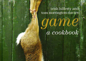 Game – A Cookbook by Trish Hilferty – review