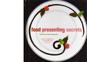 Food Presenting Secrets by Cara Hobday – review