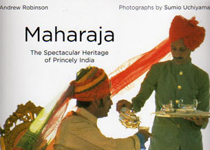 Maharaja – The Spectacular Heritage of Princely India – review
