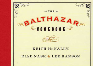 The Balthazar Cookbook by Keith McNally – review