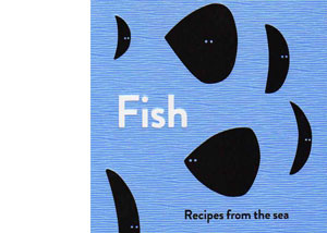 Fish – Recipes from the Sea – review