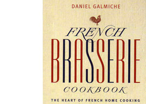 French Brasserie Cookbook by Daniel Galmiche – review