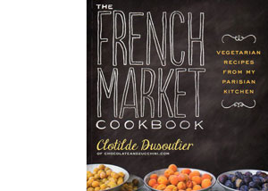 French Market Cookbook by Clotilde Dusoulier – review