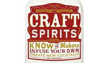 Craft Spirits by Eric Grossman – review